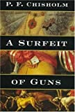 Chisholm, P. F.: A Surfeit of Guns