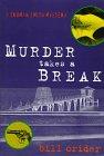 Murder Takes a Break by Bill Crider