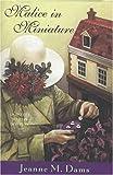 Dams, Jeanne M.: Malice In Miniature: A Dorothy Martin Mystery
