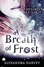 A Breath of Frost (The Lovegrove Legacy) by…