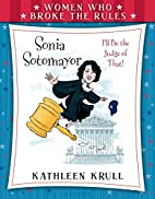 Women Who Broke the Rules: Sonia Sotomayor…