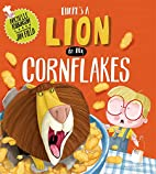 There's a Lion in My Cornflakes by…