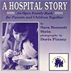 A Hospital Story (Open Family Series) by…