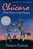 Kalnay, Francis: Chucaro: Wild Pony of the Pampa