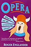 Englander, Roger: Opera!: What's All the Screaming About?