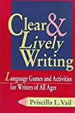 Vail, Priscilla L.: Clear and Lively Writing: Language Games and Activities for Writers of All Ages
