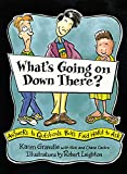 Gravelle, Karen: What's Going on Down There: Answers to Questions Boys Find Hard to Ask