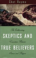 Skeptics and True Believers by Chet Raymo