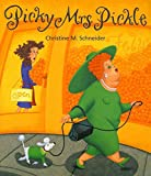 Schneider, Christine M.: Picky Mrs. Pickle