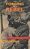 Arturo Barea: The Forging of a Rebel