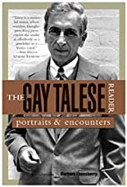 The Gay Talese Reader: Portraits and…