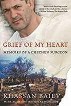 Grief of My Heart: Memoirs of a Chechen…