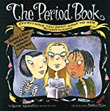 Gravelle, Karen: The Period Book: Everything You Don't Want to Ask (But Need to Know)