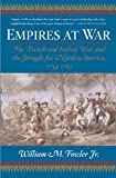 Fowler, William M.: Empires at War: The French And Indian War And the Struggle for North America, 1754-1763