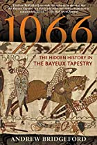 1066: The Hidden History in the Bayeux…