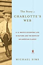 The Story of Charlotte's Web: E. B.…