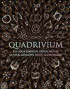 Quadrivium: The Four Classical Liberal Arts…