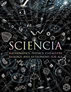 Sciencia: Mathematics, Physics, Chemistry,…