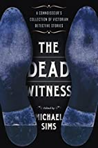 The Dead Witness: A Connoisseur's…