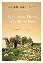 I Was Born There, I Was Born Here by Mourid&hellip;