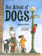 Not Afraid of Dogs by Susanna Pitzer