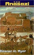 The Anasazi by Eleanor H. Ayer