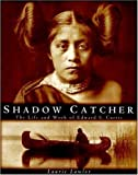 Lawlor, Laurie: Shadow Catcher: The Life and Work of Edward S. Curtis