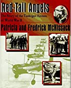 Red-Tail Angels: The Story of the Tuskegee…