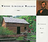 Bial, Raymond: Where Lincoln Walked
