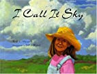 I Call It Sky by Will C. Howell
