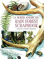 A North American Rain Forest Scrapbook by…