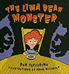 The Lima Bean Monster by Dan Yaccarino