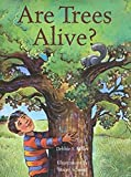 Miller, Debbie S.: Are Trees Alive?