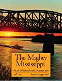 Vieira, Linda: The Mighty Mississippi: The Life And Times Of America's Greatest River