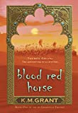 Grant, K. M.: Blood Red Horse