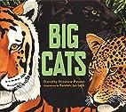 Big Cats by Dorothy Hinshaw Patent