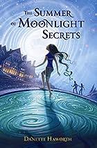 The Summer of Moonlight Secrets by Danette…