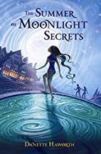 The Summer of Moonlight Secrets by Danette…
