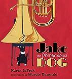 Jake the Philharmonic Dog by Karen LeFrak