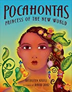 Pocahontas: Princess of the New World by…