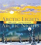 Arctic Lights, Arctic Nights by Debbie S.…