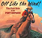 Off Like the Wind!: The First Ride of the…