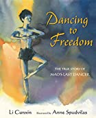 Dancing to Freedom: The True Story of…