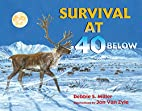 Survival at 40 Below by Debbie S. Miller