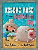 Jackson, Alison: Desert Rose and Her Highfalutin Hog