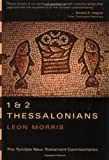 Morris, Leon: The Epistles of Paul to the Thessalonians: An Introduction and Commentary