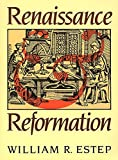 Estep, William R.: Renaissance and Reformation