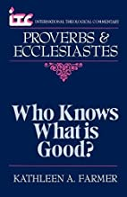 Who Knows What Is Good? by Kathleen Anne…
