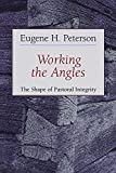 Peterson, Eugene H.: Working the Angles: The Shape of Pastoral Integrity