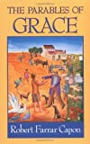 Capon, Robert Farrar: The Parables of Grace
